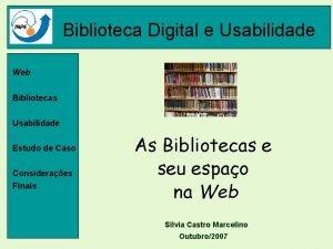 Biblioteca Digital e Usabilidade Web Bibliotecas Usabilidade Estudo