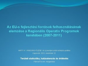 Az EUs fejlesztsi forrsok felhasznlsnak elemzse a Regionlis