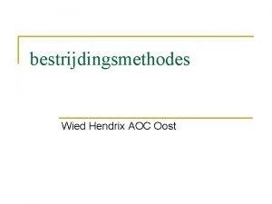 bestrijdingsmethodes Wied Hendrix AOC Oost Mechanische bestrijding Mechanische