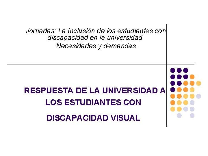 Jornadas La Inclusin de los estudiantes con discapacidad