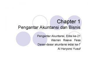Chapter 1 Pengantar Akuntansi dan Bisnis Pengantar Akuntansi