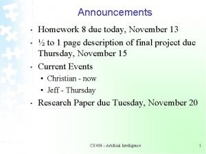 Announcements Homework 8 due today November 13 to