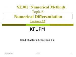 SE 301 Numerical Methods Topic 6 Numerical Differentiation