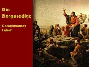Die Bergpredigt Gemeinsames Leben Die Bergpredigt Matthus 7