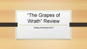 The Grapes of Wrath Review Facing AdversityUnit 5
