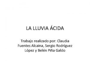 LA LLUVIA CIDA Trabajo realizado por Claudia Fuentes