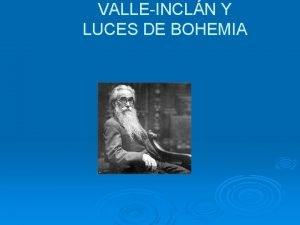 VALLEINCLN Y LUCES DE BOHEMIA VIDA Y OBRA