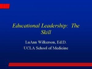Educational Leadership The Skill Lu Ann Wilkerson Ed