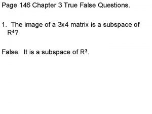 Page 146 Chapter 3 True False Questions 1