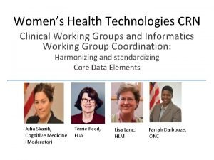 Womens Health Technologies CRN Clinical Working Groups and
