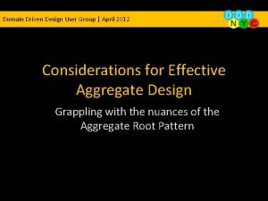 Domain Driven Design User Group April 2012 Considerations