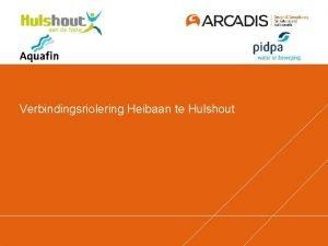 Verbindingsriolering Heibaan te Hulshout Betrokken partijen Bouwheer Aquafin
