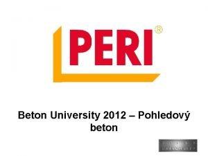 Beton University 2012 Pohledov beton Beton University 2012