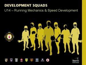 U 14 Running Mechanics Speed Development Running Mechanics