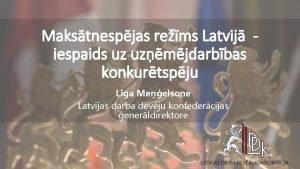 Makstnespjas rems Latvij iespaids uz uzmjdarbbas konkurtspju Lga