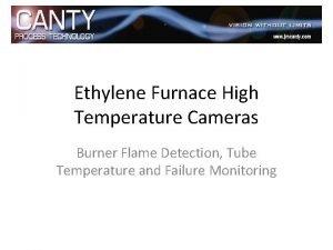 Ethylene Furnace High Temperature Cameras Burner Flame Detection