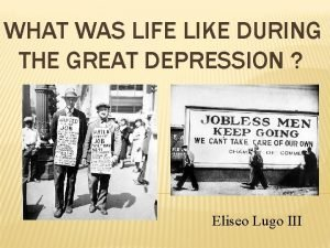 WHAT WAS LIFE LIKE DURING THE GREAT DEPRESSION