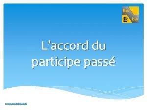 Laccord du participe pass www franzoesischbw de Quand