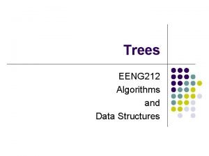 Trees EENG 212 Algorithms and Data Structures Trees
