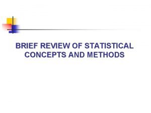 BRIEF REVIEW OF STATISTICAL CONCEPTS AND METHODS Mathematical