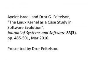 Ayelet Israeli and Dror G Feitelson The Linux