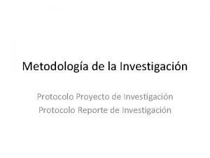 Metodologa de la Investigacin Protocolo Proyecto de Investigacin