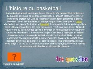Lhistoire du basketball Le basketball a t invent