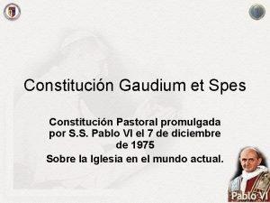 Constitucin Gaudium et Spes Constitucin Pastoral promulgada por