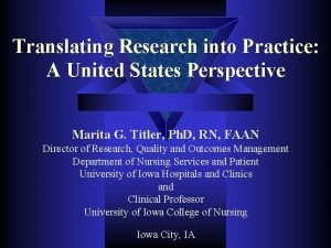 Translating Research into Practice A United States Perspective