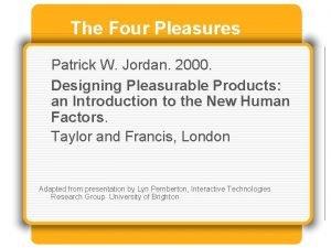 The Four Pleasures Patrick W Jordan 2000 Designing