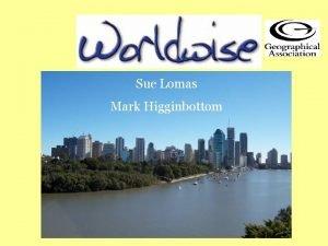 Sue Lomas Mark Higginbottom at a glance Local