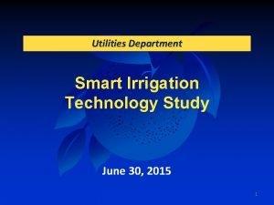 Utilities Department Smart Irrigation Technology Study June 30