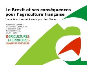 Le Brexit et ses consquences pour lagriculture franaise