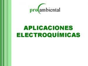 pro ambiental APLICACIONES ELECTROQUMICAS pro ambiental pro ambiental