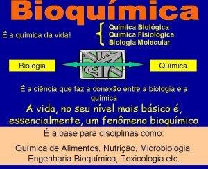 a qumica da vida Biologia Qumica Biolgica Qumica