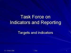 Task Force on Indicators and Reporting Targets and