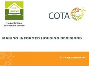 Home Options Information Service MAKING INFORMED HOUSING DECISIONS