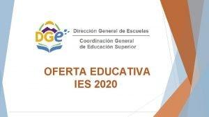 OFERTA EDUCATIVA IES 2020 IES 9 003 Mercedes