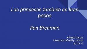 Las princesas tambin se tiran pedos Ilan Brenman
