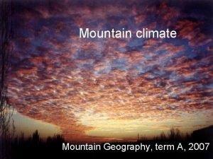 Mountain climate Mountain Geography term A 2007 Major