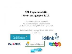BDL Implementatie keten wijzigingen 2017 Ontwikkelactiviteiten binnen VO