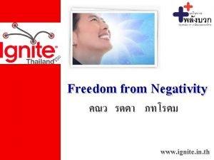 Freedom from Negativity www ignite in th Freedom