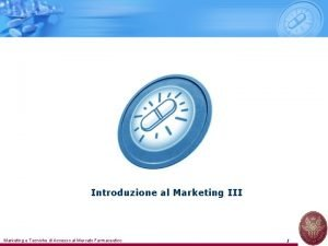 Introduzione al Marketing III Marketing e Tecniche di