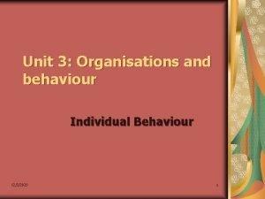 Unit 3 Organisations and behaviour Individual Behaviour 1232020