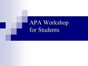 APA Workshop for Students Writing Well Avoiding Plagiarism