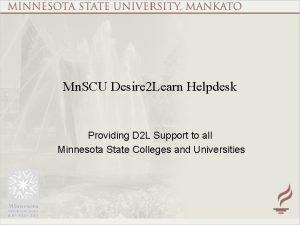 Mn SCU Desire 2 Learn Helpdesk Providing D
