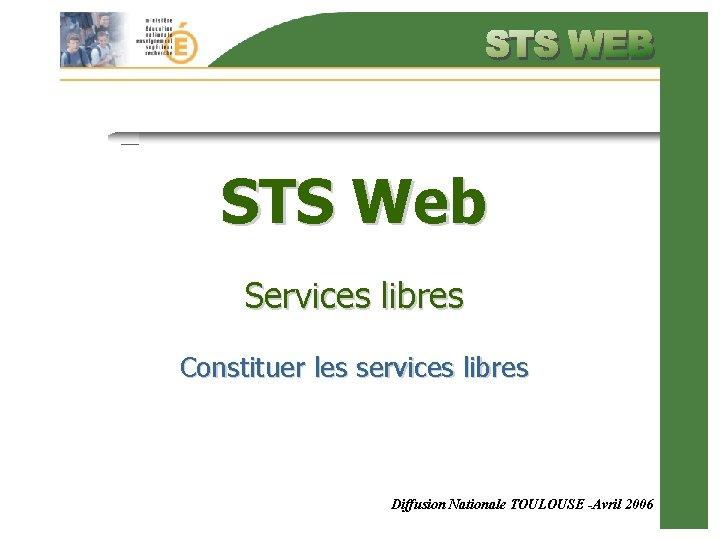 STS Web Services libres Constituer les services libres