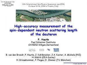 16 th International Spin Physics Symposium spin 2004