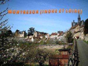 Montrsor est une commune franaise du dpartement dIndreetLoire