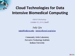 Cloud Technologies for Data Intensive Biomedical Computing OGF